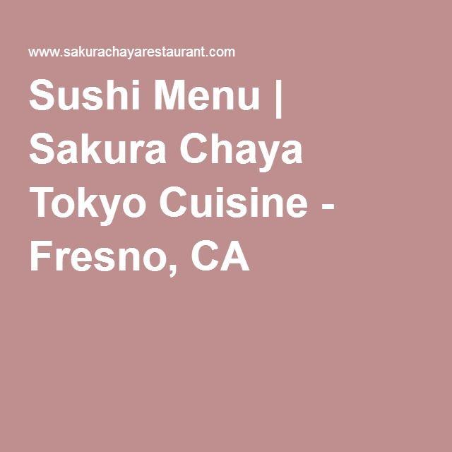 Sushi Menu | Sakura Chaya Tokyo Cuisine - Fresno, CA