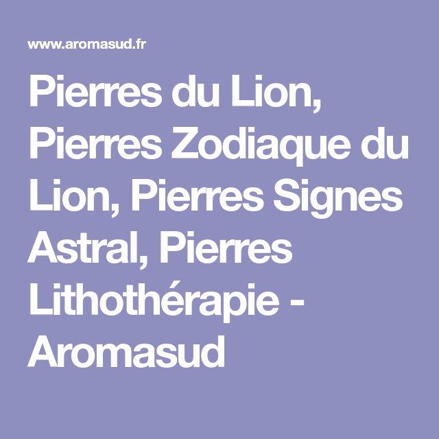 Pierres du Lion, Pierres Zodiaque du Lion, Pierres Signes Astral, Pierres Lithothérapie - Aromasud