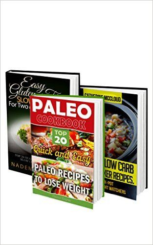 Diet Recipes BOX SET 3 IN 1: 73 Paleo, Gluten Free, Slow Cookers Recipes For Healthy Living And Weight Loss!: (low carb diet books, low carb, low carb ... paleo, gluten free slow cooker recipes), Catherine McCloud, Nadene Anders, Amalia Harper - Amazon.com