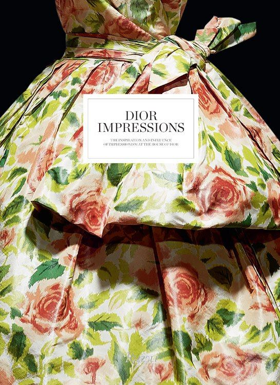 """""""Dior Impressions: The Inspiration and Influence of Impressionism at the House of Dior,"""" from Rizzoli ($45)"""