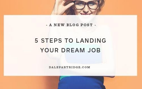 4 Unusual Steps to Landing Your Dream Job