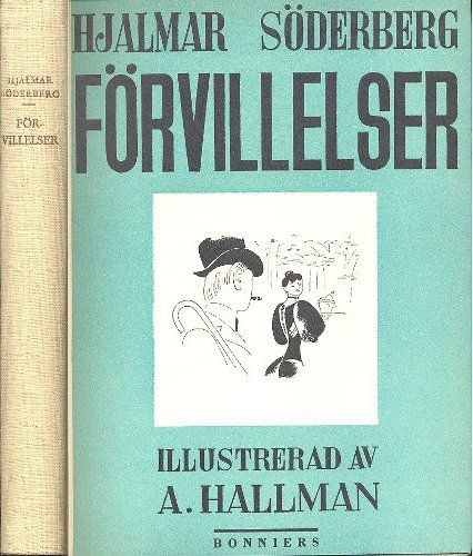 SÖDERBERG, HJALMAR: FÖRVILLELSER. Stockholm: Bonniers, 1938.