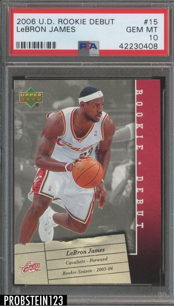 2006 Upper Deck Rookie Debut 15 Lebron James Cleveland Cavaliers Psa 10 Lebronjames Psa Lebron James Cleveland Cavaliers Lebron James Cleveland Lebron James