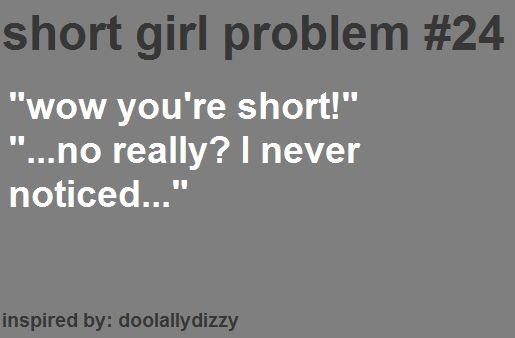 Short Girl Problems....this could double as a tall girl problem as well.