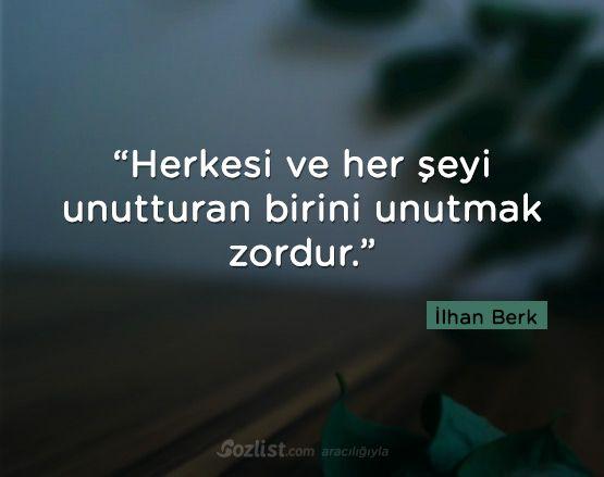 Herkesi ve her şeyi unutturan birini unutmak zordur #ilhan #berk #sözleri #anlamlı #şair #kitap