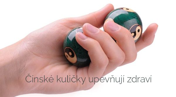 Čínské kuličky upevňují zdraví | ProKondici.cz