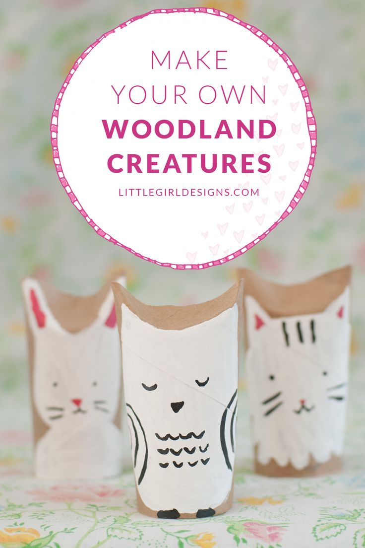 Make your own woodland creatures out of toilet paper rolls! A great craft for kids though adults will have fun making them too (I did :)) at littlegirldesigns.com.