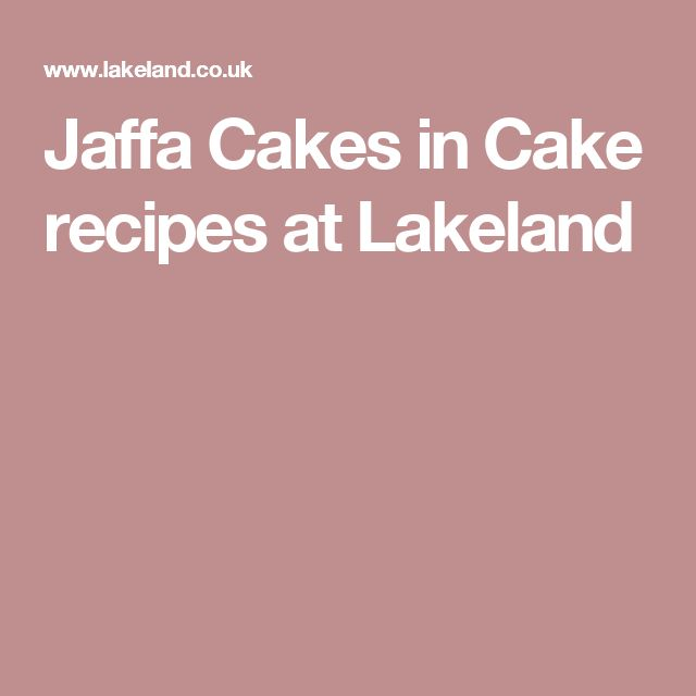 Jaffa Cakes in Cake recipes at Lakeland