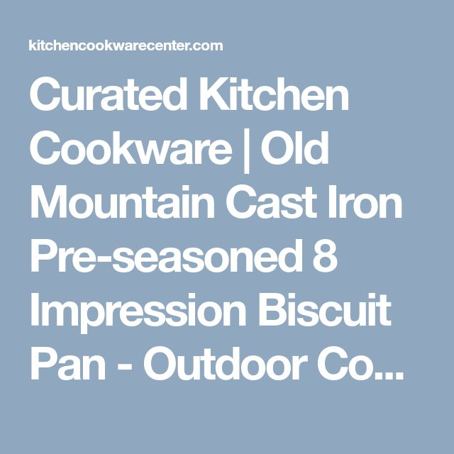 Curated Kitchen Cookware | Old Mountain Cast Iron Pre-seasoned 8 Impression Biscuit Pan - Outdoor Cookware | kitchencookwarecenter.com