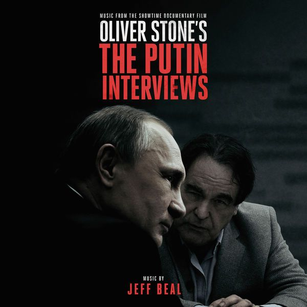 Jeff Beal - Oliver Stone's The Putin Interviews (2017) [Zippyshare] - 2017 Lossless, LOSSLESS, Soundtrack, Zippyshare WEB Flac Jeff Beal - Oliver Stone's The Putin Interviews Year Of Release: 2017 Genre: Score Format: Flac, Tracks Bitrate: lossless Total Size: 342.54 MB 01. Jeff Be WRZmusic Jeff Beal - Oliver Stone's Putin Interviews