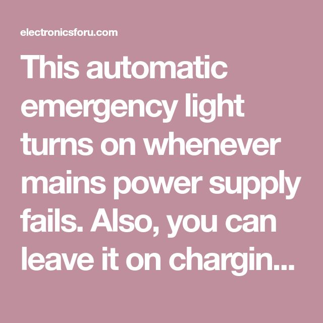 Automatic Emergency Light | Detailed Circuit Diagram ...