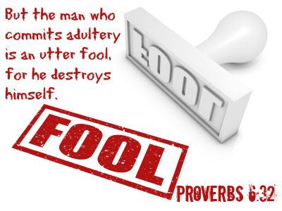 Proverbs 6:32 But the man who commits adultery is an utter ...