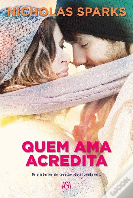 Quem Ama Acredita, Nicholas Sparks - WOOK