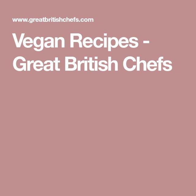 Vegan Recipes - Great British Chefs
