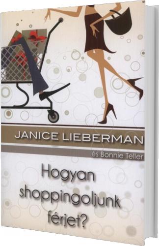 Hogyan shoppingoljunk férjet? - szerezd be most 500 Ft-ért!