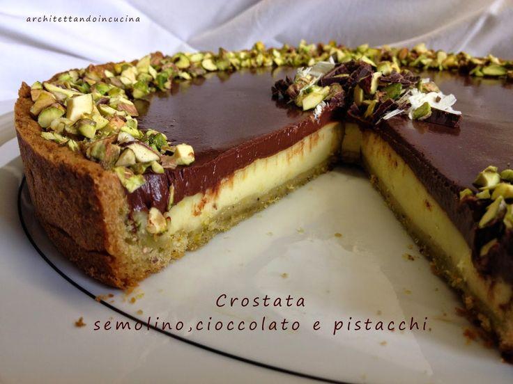 architettando in cucina: Crostata semolino, cioccolato e pistacchi