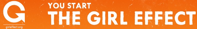 The Girl Effects (reminder as web site is under construction)