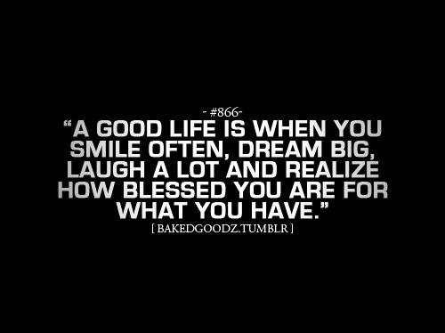 #ilovethisThoughts, Blessed, Goodlife, Inspiration, Quotes, Good Life, Wisdom, So True, Living