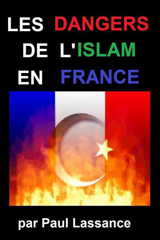"Paul Lassance, ""Les dangers de l'Islam en France"""