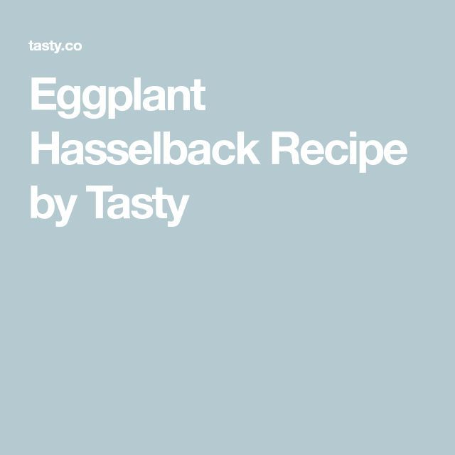 Aubergine Hasselback Rezept von Tasty – MÃ ¥ ltider – #Augbergine #Hasselback #Me …  – Make Good Things
