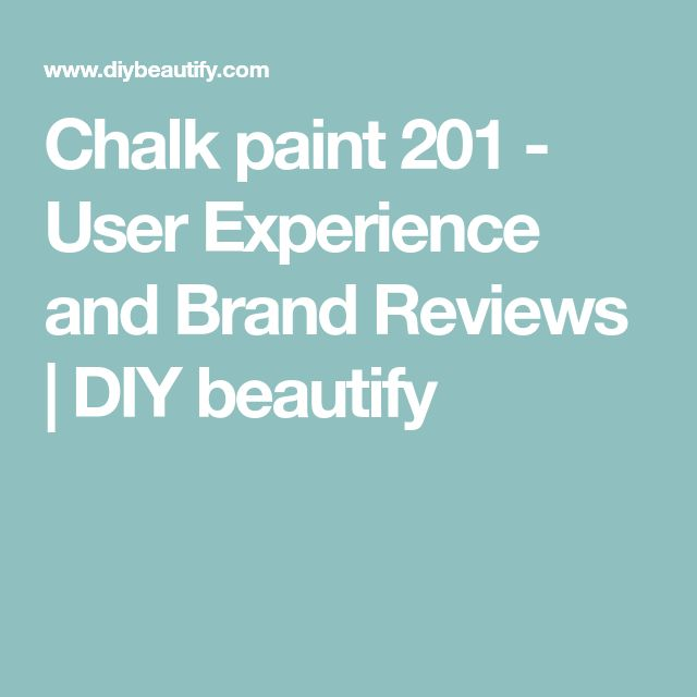 Chalk paint 201 - User Experience and Brand Reviews | DIY beautify