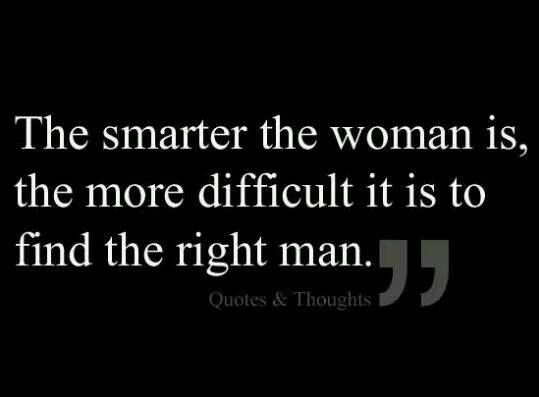 .This says so much about mens' insecurities......women always seem to play themselves down.....DON'T
