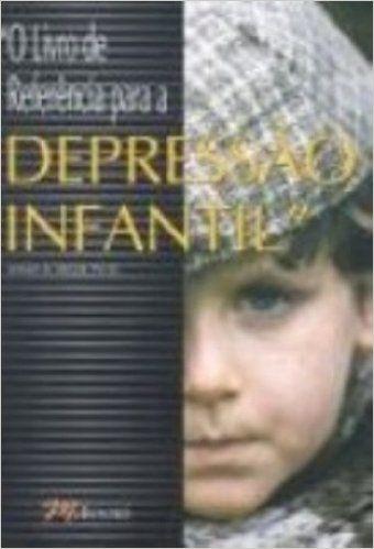 O Livro de Referência Para a Depressão Infantil - 9788589384094 - Livros na Amazon Brasil