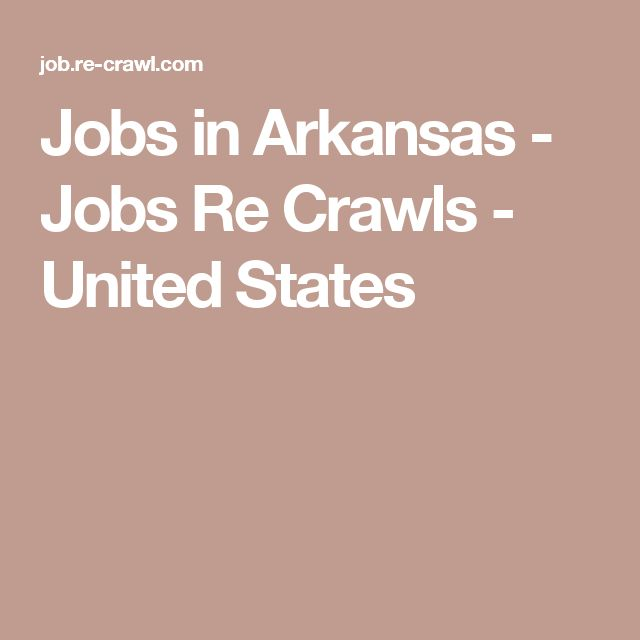 Jobs in Arkansas - Jobs Re Crawls - United States