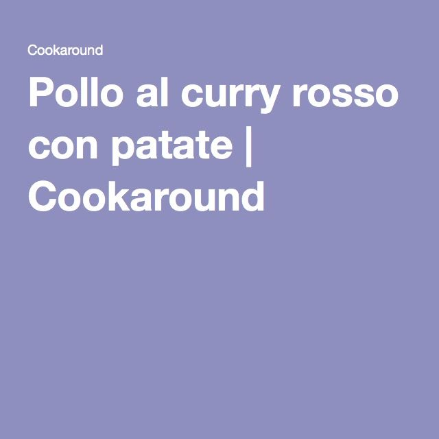 Pollo al curry rosso con patate | Cookaround
