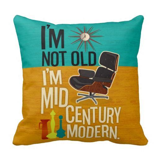 "I'm Not Old I'm Mid Century Modern | 20"" sq"