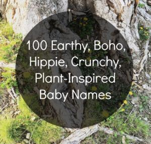 100 Earthy Hippie Baby Names