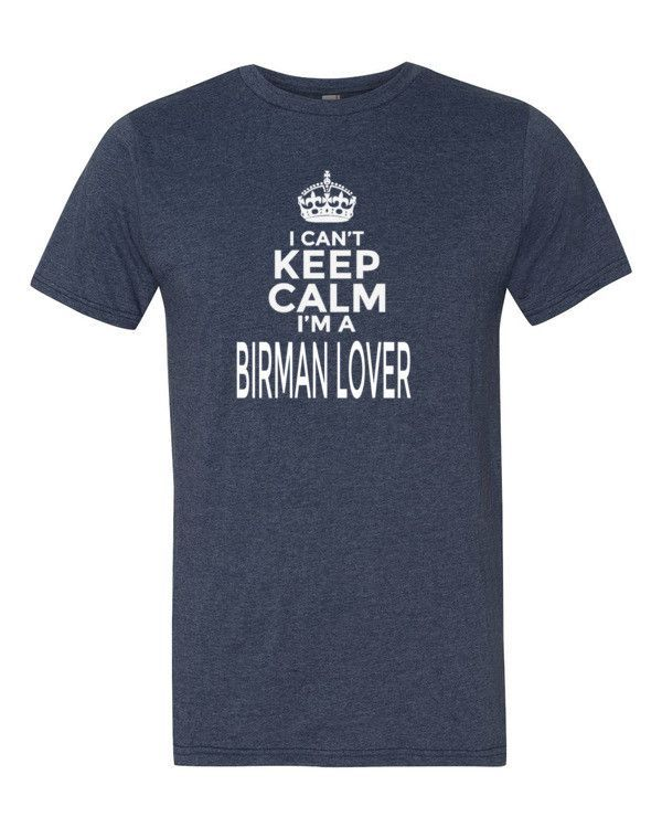 Get your I Can't Keep Calm I'm a Birman Cat Lover T-Shirt now! This is a classic tee that has a light feel. Made of 100% ringspun cotton (except for heather colors, which contain 10% polyester). • 100