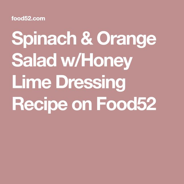 Spinach & Orange Salad w/Honey Lime Dressing Recipe on Food52