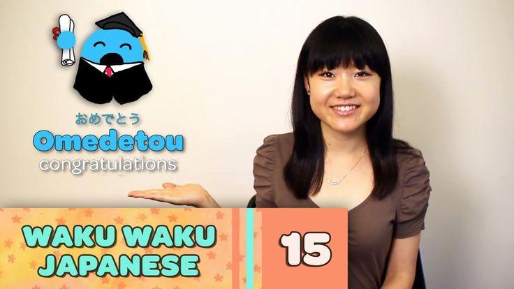 Waku Waku Japanese - Language Lesson 15: Congratulations, Happy Birthday and Yay!