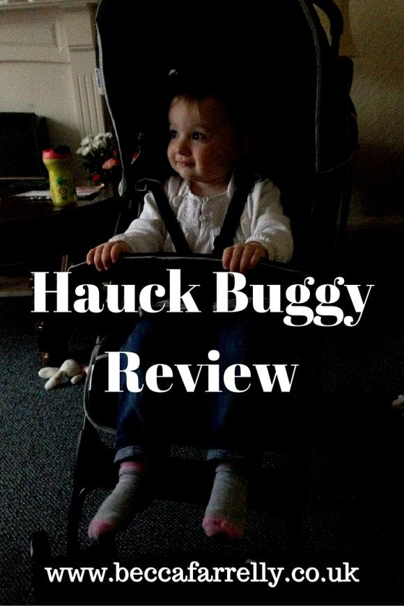 hauck buggy review http://www.beccafarrelly.co.uk/hauck-sport-buggy-review/