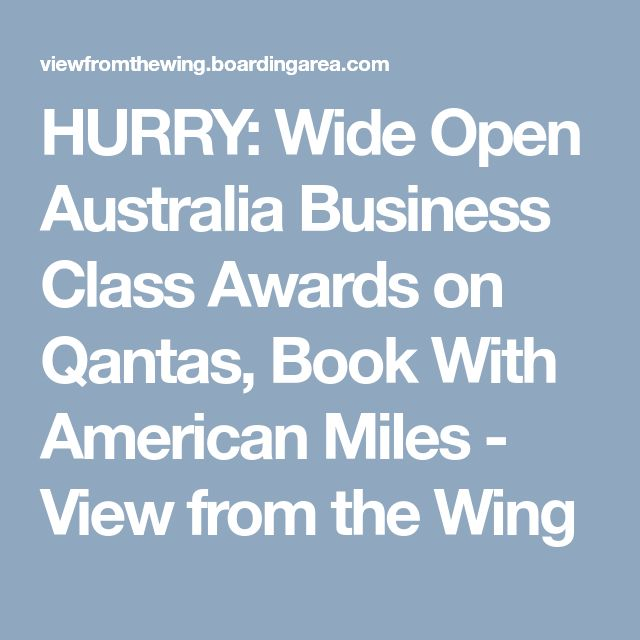 HURRY: Wide Open Australia Business Class Awards on Qantas, Book With American Miles - View from the Wing