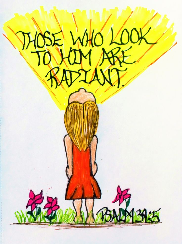 """Those who look to him are radiant; their faces are never covered with shame."" Psalm 34:5 (Scripture doodle of encouragement)"