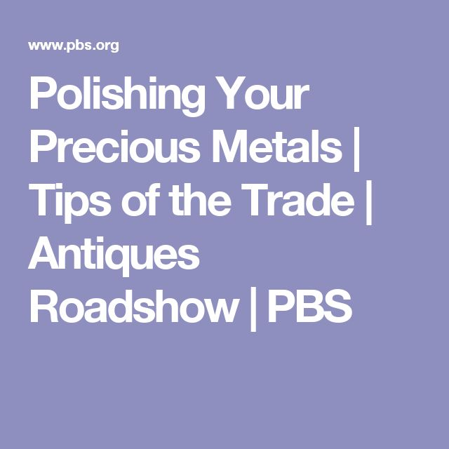 Polishing Your Precious Metals   Tips of the Trade   Antiques Roadshow   PBS
