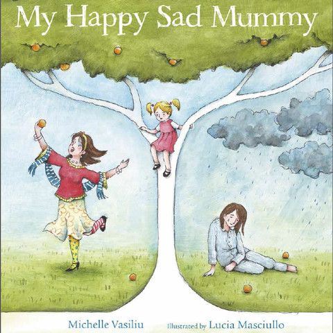 My Happy Sad Mummy. A children's book that sensitively educates about bipolar. Ideal for pre-schoolers up.