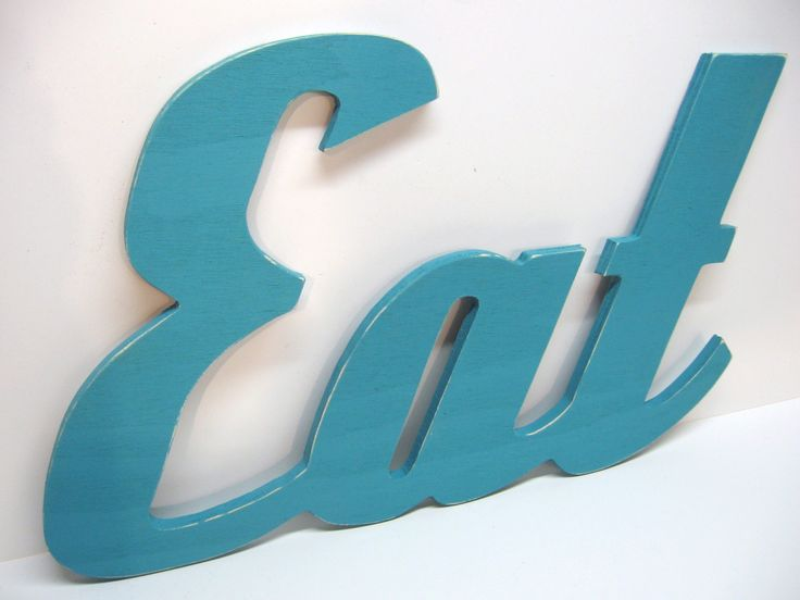 Wood Eat Sign - Painted Turquoise - Distressed - Retro Wood Wall Decor -Kitchen - Diner - Restaurant. $29.99, via Etsy.