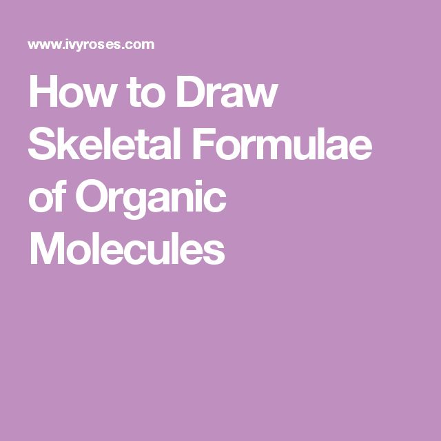 How to Draw Skeletal Formulae of Organic Molecules