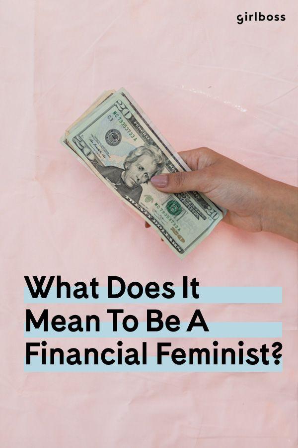 GIRLBOSS.COM: What Does It Mean To Be A Financial Feminist? // Money talk on girlboss.com