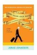 The 100-Year-Old Man Who Climbed Out the Window and Disappeared - Jonas Jonasson - McNally Robinson Booksellers