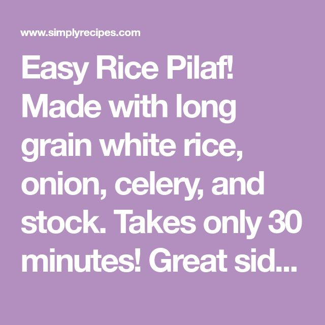 Easy Rice Pilaf! Made with long grain white rice, onion, celery, and stock. Takes only 30 minutes! Great side dish for chicken, pork, or steak.