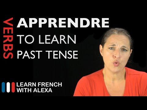 Apprendre (to learn) — Past Tense (French verbs conjugated by Learn French With Alexa) - YouTube