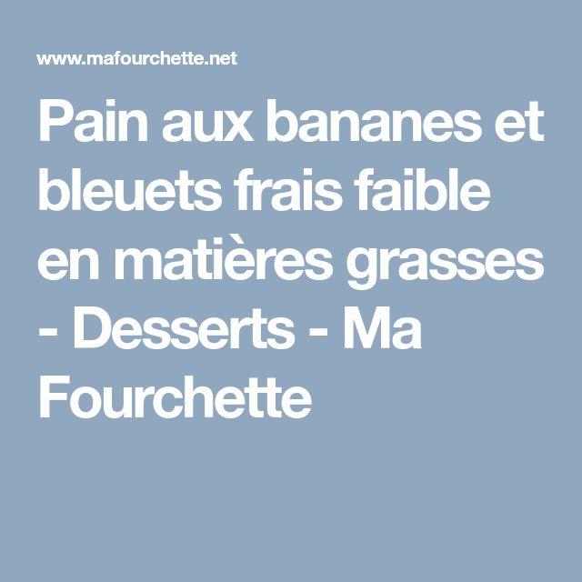 Pain aux bananes et bleuets frais faible en matières grasses - Desserts - Ma Fourchette