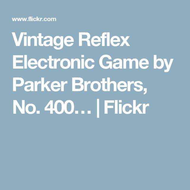 Vintage Reflex Electronic Game by Parker Brothers, No. 400…   Flickr