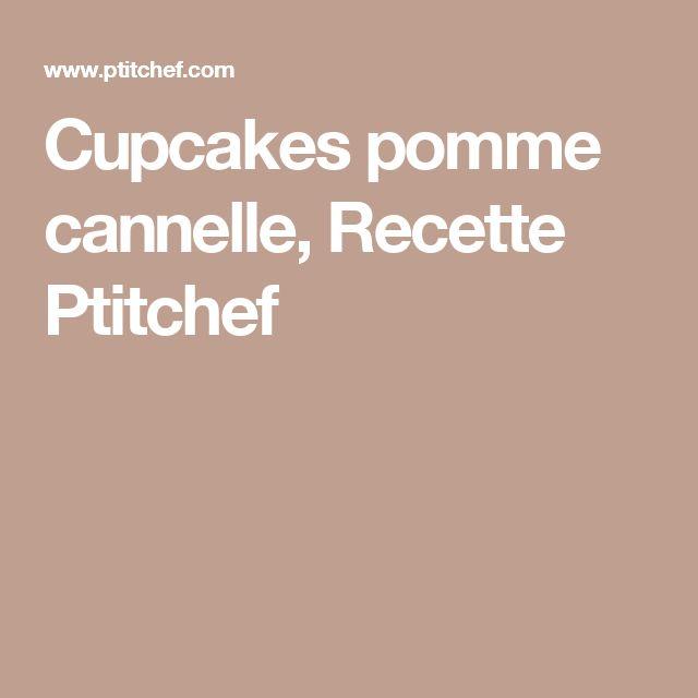 Cupcakes pomme cannelle, Recette Ptitchef