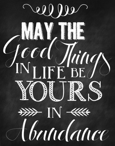 May the Good Things in Life be Yours! #connect #celebrate #quotes