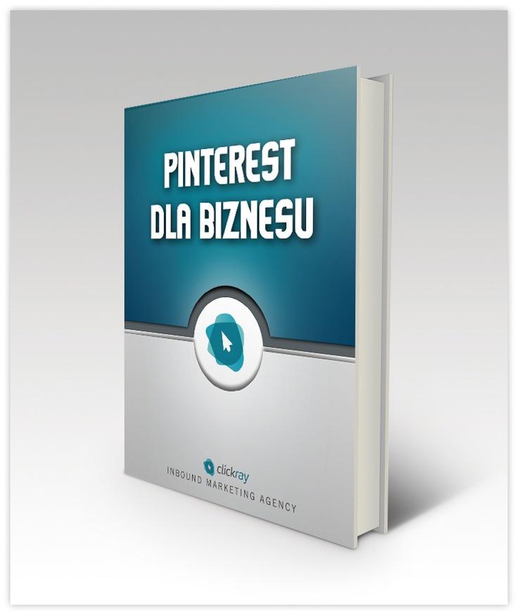 """#Ebook - """"Pinterest dla Biznesu"""" - kliknij w okładkę żeby pobrać."""